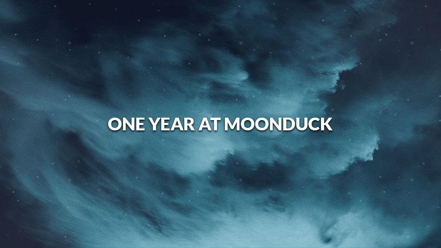 One Year At Moonduck